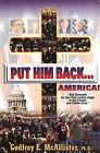 Put Him Back... America by Godfrey E. McAllister (Paperback, 2008)