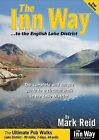 The Inn Way... to the English Lake District: The Complete and Unique Guide to a Circular Walk in the Lake District by Mark Reid (Paperback, 2011)