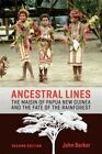 Ancestral Lines: The Maisin of Papua New Guinea and the Fate of the Rainforest by John Barker (Hardback, 2016)
