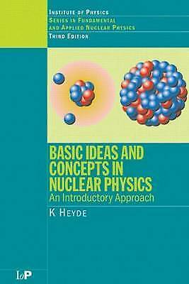 Basic Ideas and Concepts in Nuclear Physics: An Introductory Approach by Kris...
