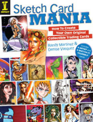 """""""VERY GOOD"""" Sketch Card Mania: How to Create Your Own Original Collectible Tradi"""