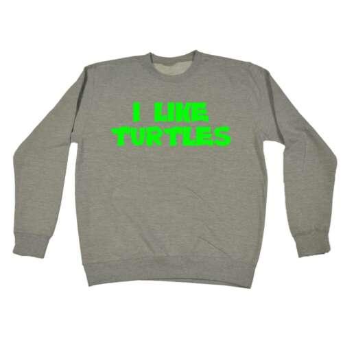 Funny I Like Turtles Meme Viral jumper Birthday Novelty Clothing Sweatshirt