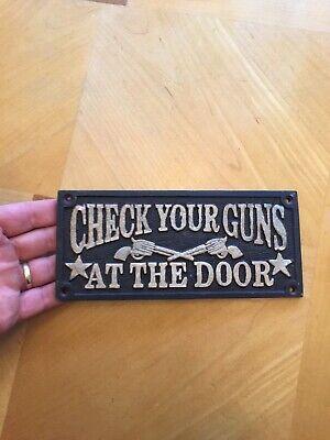 Check Your Guns Cast Iron Plaque Saloon Brothel Wyatt Earp Sign Solid Metal f//g