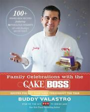 Family Celebrations with the Cake Boss : Recipes for Get-Togethers Throughout th