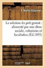 La Solution du Pret Gratuit : Alimente Par une Dime Sociale, Volontaire et...