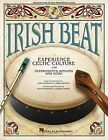 Irish Beat Experience Celtic Culture Instruments Singing & More Bk/CD by Hal Leonard Corporation (Mixed media product, 2013)