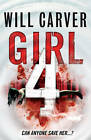 Girl 4 by Will Carver (Paperback, 2011)