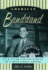 American Bandstand: Dick Clark and the Making of a Rock 'n' Roll Empire by John A.. Jackson (Paperback, 1999)
