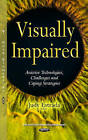 Visually Impaired: Assistive Technologies, Challenges & Coping Strategies by Nova Science Publishers Inc (Hardback, 2016)