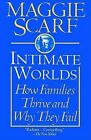 Intimate Worlds: How Families Thrive and Why They Fail by Maggie Scarf (Paperback, 1997)