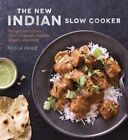 The New Indian Slow Cooker: Recipes for Curries, Dals, Chutneys, Masalas, Biryani, and More by Neela Paniz (Paperback, 2014)