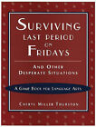 Surviving Last Period on Fridays and Other Desperate Situations: A Game Book for Language Arts by Cheryl Miller Thurston (Paperback, 2003)