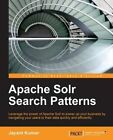 Apache Solr Search Patterns by Jayant Kumar (Paperback, 2015)
