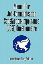Manual for Job-Communication Satisfaction-Importance (Jcsi) Questionnaire by...
