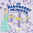 The Blueberry Princess by Elizabeth Phillips 9781606720974 (paperback 2008)