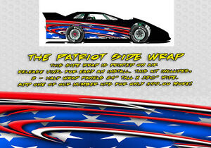 Details about The Patriot Dirt Late Model, Dirt Modified Race Car Side Wrap  American Flag