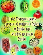 Frutas Tropicales Amigos Aprenda Los Nombres de Frutas en Español para Los...