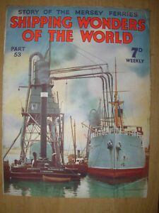 Details about SHIPPING WONDERS OF THE WORLD MAGAZINE 1937 #53 STORY OF THE  MERSEY FERRIES