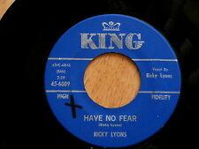 RICKY LYONS~HAVE NO FEAR~BIG BOB MACK SOUND~SHIM SHAM~KING 6009~~ SOUL 45