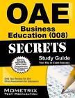 Oae Business Education (008) Secrets Study Guide: Oae Test Review for the Ohio Assessments for Educators by Mometrix Media LLC (Paperback / softback, 2016)