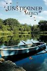 Unstrained Mercy by Jerry James Rempp (Paperback, 2011)