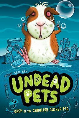 Undead Pets: Gasp of the Ghoulish Guinea Pig #7 7 by Sam Hay (2016, Paperback)