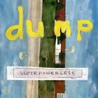 Superpowerless (Special Edition) von Dump (2013)