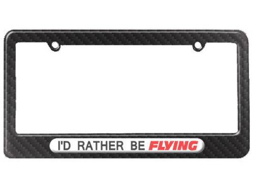 I/'d Rather Be Flying Flight License Plate Tag Frame Carbon Fiber Pattern