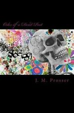 Odes of a Dead Poet : First Edition by J. Prosser (2013, Paperback)