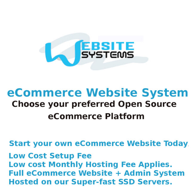 Website Systems™ 1GB SSD eCommerce Website Specify an Open Source Platform £5/m