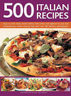 500 Italian Recipes: Easy-to-Cook Classic Italian Dishes, from Rustic and Regional to Cool and Contemporary, Shown Step-by-Step with Over 500 Fabulous Photographs by Hermes House (Hardback, 2013)