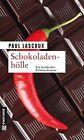 Schokoladenhölle von Paul Lascaux (2013, Taschenbuch)