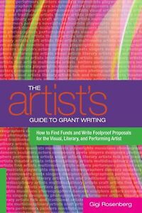 Artist's Guide to Grant Writing, The