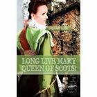 Long Live Mary, Queen of Scotts! by Stewart Ross (Paperback, 2016)