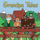 Grandpa Tales: Introducing Stinky and the Bandit by Lance Sherwood (Paperback / softback, 2012)