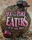 Poo and Puke Eaters of the Animal World by Jody Sullivan Rake (Hardback, 2015)