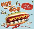 Hot Diggity Dog: The History of the Hot Dog by Adrienne Sylver (Paperback / softback, 2015)