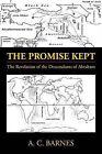 The Promise Kept: The Revelation of the Descendants of Abraham by A C Barnes (Paperback / softback, 2013)