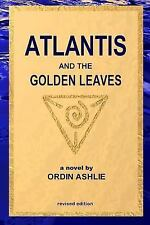 Atlantis and the Golden Leaves by Ordin Ashlie (2013, Paperback)