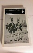 """Der """"Soldatenkönig"""" Friedrich Wilhelm I. 1688-1740. König in Preußen Biographie"""