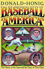Baseball America: The Heroes of the Game and the Times of Their Glory by Donald Honig (Paperback, 1985)