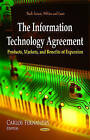 Information Technology Agreement: Products, Markets & Benefits of Expansion by Nova Science Publishers Inc (Hardback, 2013)