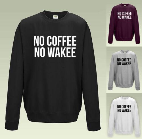 NO COFFEE NO WAKEE SWEATSHIRT JH030 SWEATER STUDENT JUMPER FUNNY SLEEPING