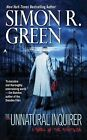 The Unnatural Inquirer by R Simon Green 9780441016679 Paperback 2009