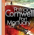 Port Mortuary by Patricia Cornwell (CD-Audio, 2010)
