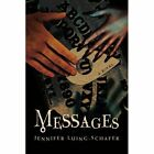 Messages 9780595480869 by Jennifer Luing-schafer Book