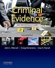 Criminal Evidence: An Introduction by Chair and Professor in the Department of Criminal Justice and Criminology Craig Hemmens, Professor of Criminology and Director of Justice Administration and Leadership John L Worrall, Professor and Director of Criminal Justice at the School of Criminal Justice Lisa Nored (Paperback / softback, 2012)