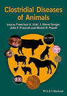 Clostridial Diseases of Animals by John Wiley & Sons Inc (Hardback, 2016)