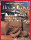 Healthy Breads with a Breadmaker by Susan E Janzen, Silke Alles (Paperback / softback, 2002)