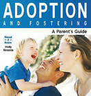 Adoption and Fostering: A Parent's Guide by Holly Noseda (Paperback, 2008)